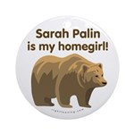 Sarah Palin Homegirl Ornament (Round)