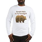 Sarah Palin Homegirl Long Sleeve T-Shirt