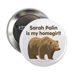 "Sarah Palin Homegirl 2.25"" Button"