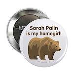 "Sarah Palin Homegirl 2.25"" Button"