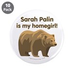 "Sarah Palin Homegirl 3.5"" Button (10 pack)"