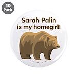 """Sarah Palin Homegirl 3.5"""" Button (10 pack)"""