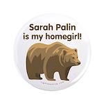 """Sarah Palin Homegirl 3.5"""" Button (100 pack)"""