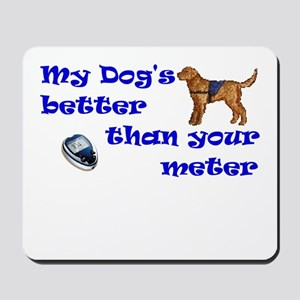 My Dog's Better... Mousepad
