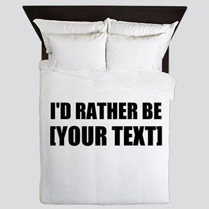 Id Rather Be Personalize It! Queen Duvet