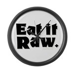 EAT IT RAW Large Wall Clock