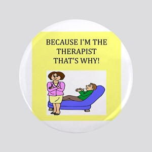 """therapist gifts t-shirts 3.5"""" Button"""