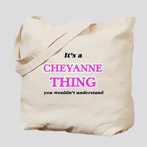 It's a Cheyanne thing, you wouldn&#39 Tote Bag