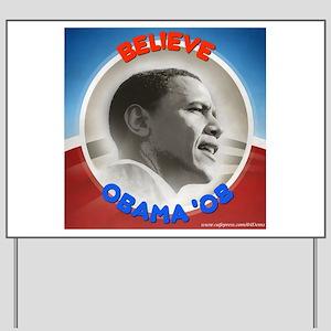 """""""Believe in Barack"""" Yard Sign"""