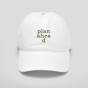 Plan Ahead Joke Cap