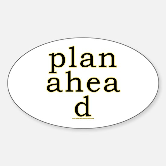 Plan Ahead Joke Oval Decal
