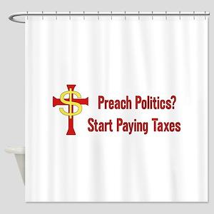Tax The Churches Shower Curtain