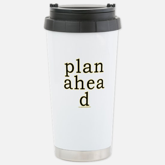 Plan Ahead Joke Stainless Steel Travel Mug