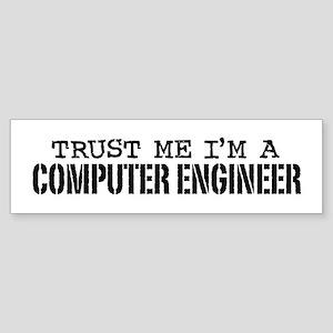 Trust Me I'm a Computer Engineer Bumper Sticker