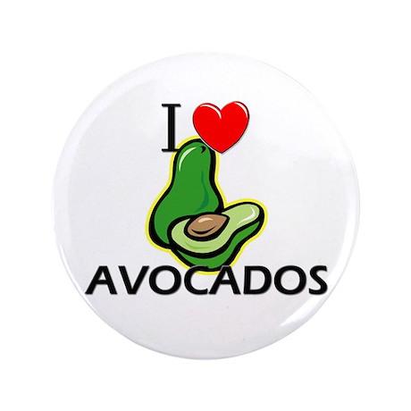 """I Love Avocados 3.5"""" Button"""