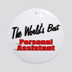 """The World's Best Personal Assistant"" Ornament (Ro"