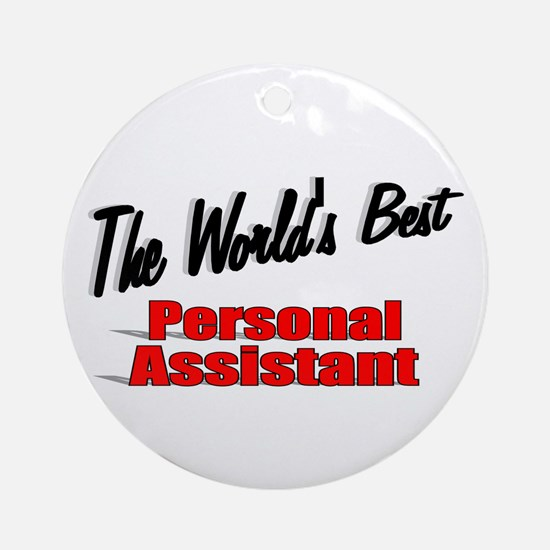 """""""The World's Best Personal Assistant"""" Ornament (Ro"""