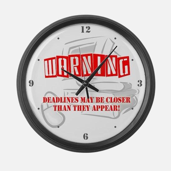 """WARNING: Deadlines..."" Large Wall Clock"