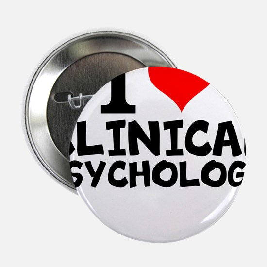 "I Love Clinical Psychology 2.25"" Button"