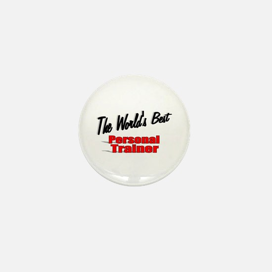 """""""The World's Best Personal Trainer"""" Mini Button"""