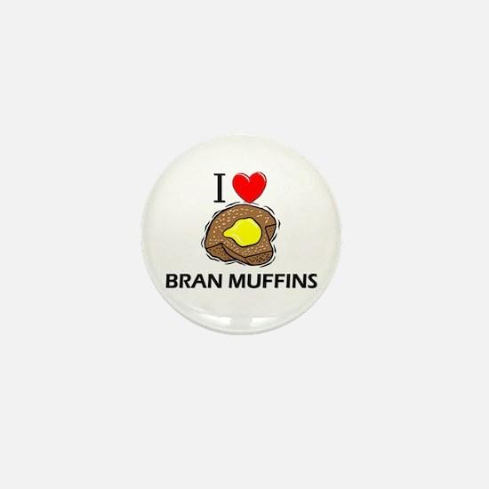 I Love Bran Muffins Mini Button