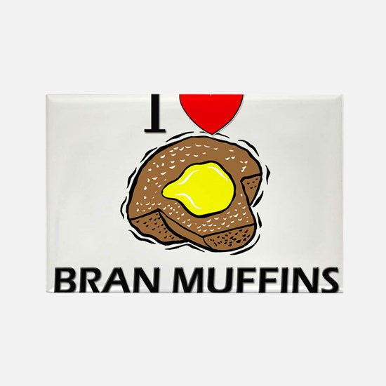 I Love Bran Muffins Rectangle Magnet