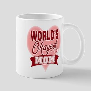 Worlds Okayest Mom Mothers Day Mugs