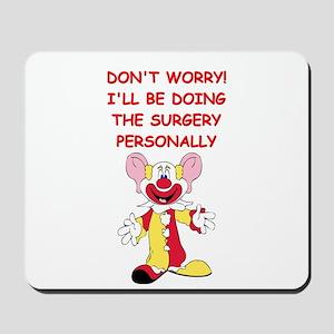 DOCTOR JOKE GIFTS T-SHIRTS Mousepad