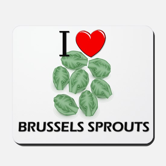 I Love Brussels Sprouts Mousepad