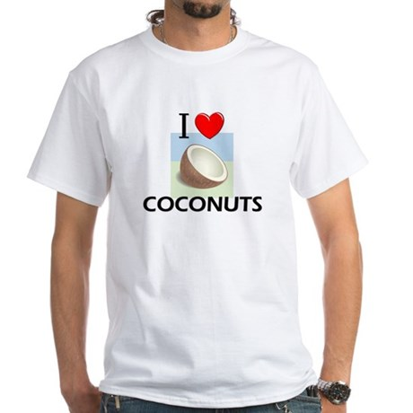 I Love Coconuts White T-Shirt