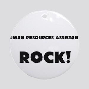 Human Resources Assistants ROCK Ornament (Round)