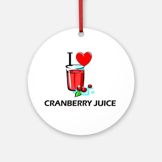 I Love Cranberry Juice Ornament (Round)
