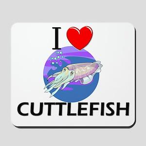I Love Cuttlefish Mousepad