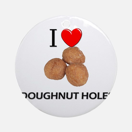 I Love Doughnut Holes Ornament (Round)