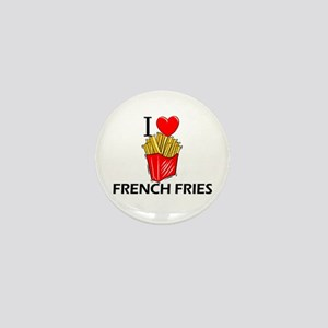 I Love French Fries Mini Button