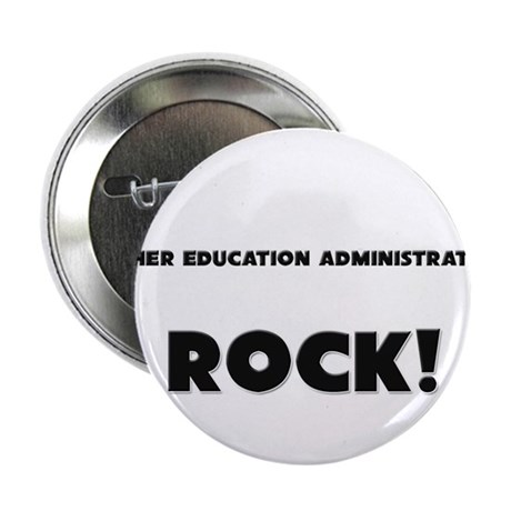 """Higher Education Administrators ROCK 2.25"""" Button"""