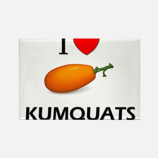 I Love Kumquats Rectangle Magnet