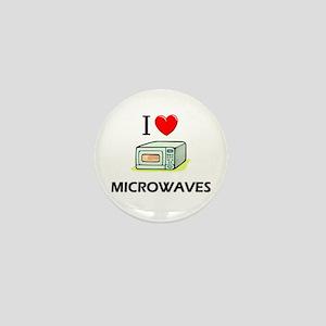 I Love Microwaves Mini Button