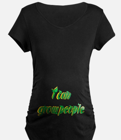 i can grow people T-Shirt