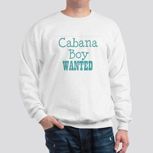 cabana boy wanted Sweatshirt