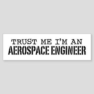 Trust Me I'm an Aerospace Engineer Sticker (Bumper