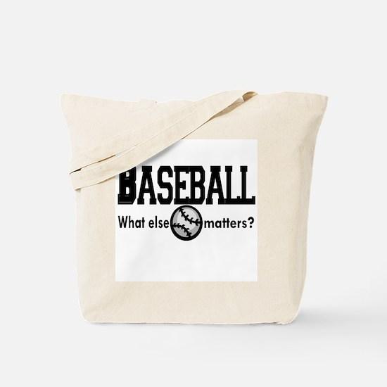 Baseball, what else matters? Tote Bag