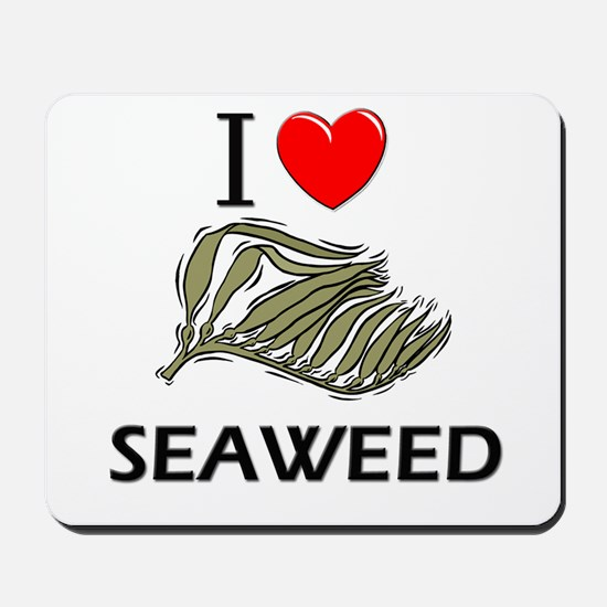 I Love Seaweed Mousepad