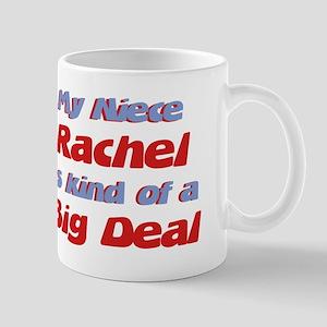 Niece Rachel - Big Deal Mug