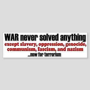 WAR... now for terrorism - Bumper Sticker