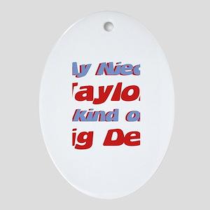 Niece Taylor - Big Deal Oval Ornament