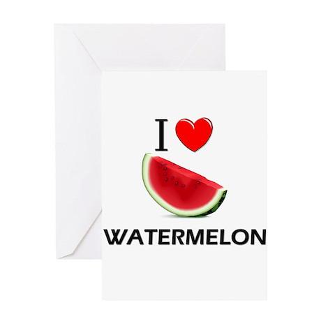 I Love Watermelon Greeting Card