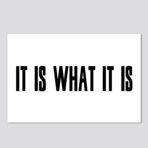 it is what it is Postcards (Package of 8)
