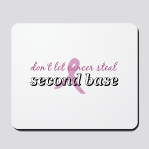 Cancer Steal 2nd Base Mousepad