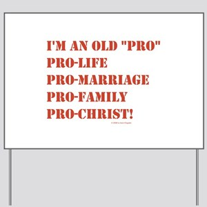 """I'm an Old """"Pro"""" in Red Yard Sign"""